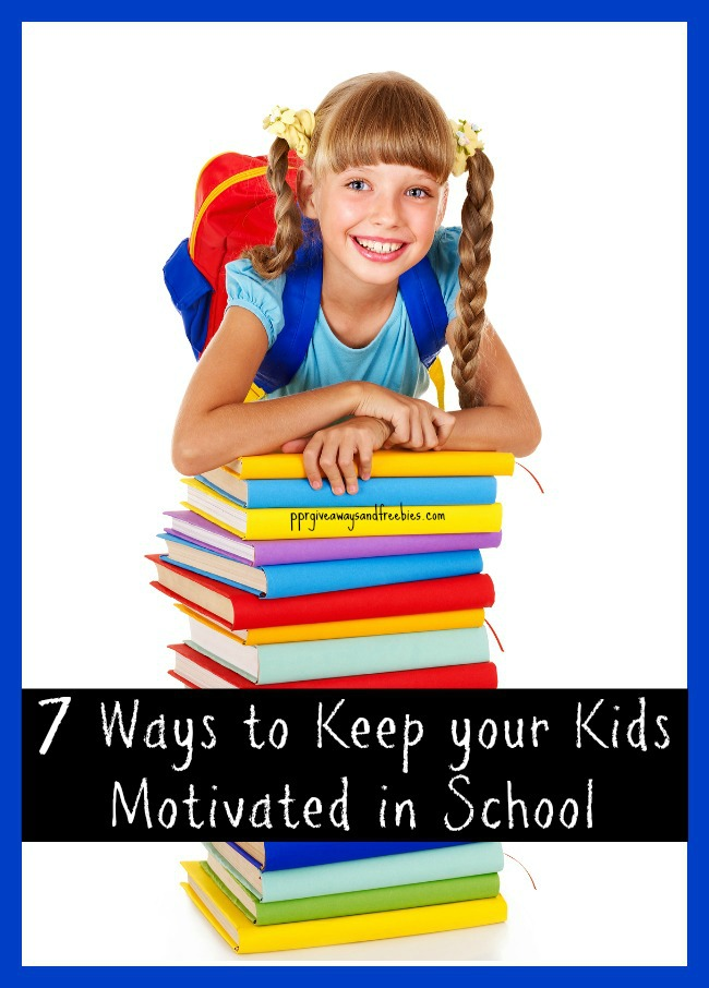 7 Ways to Keep Your Kids Motivated in School