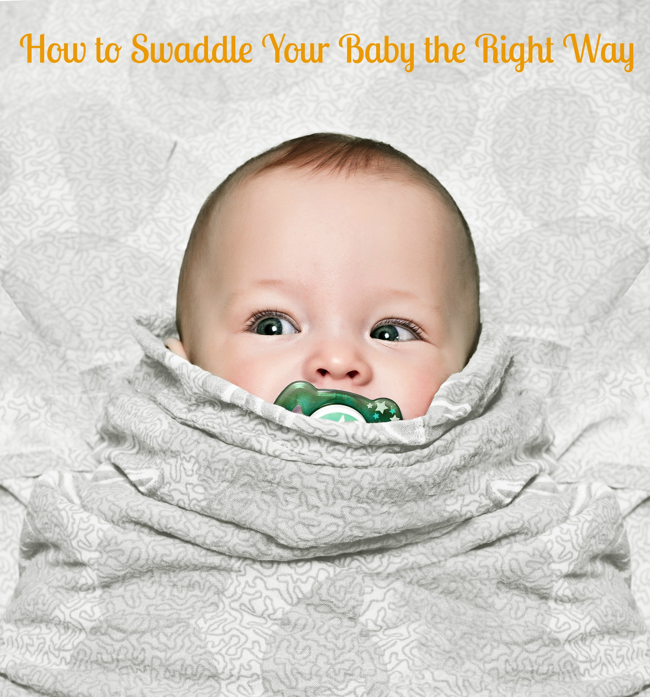 How to Swaddle Your Baby the Right Way