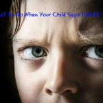 What to Do When Your Child Says They Hate You