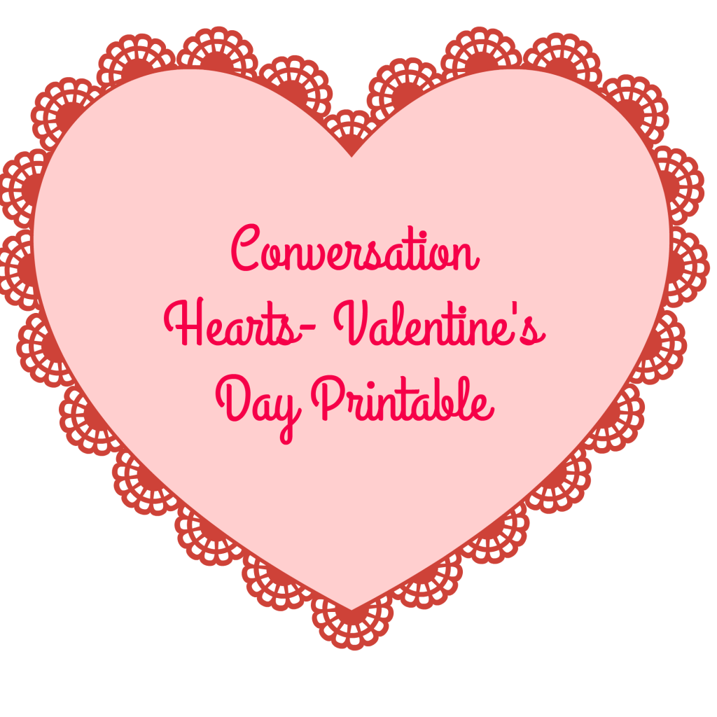Conversation Hearts-Valentine's Day Printable