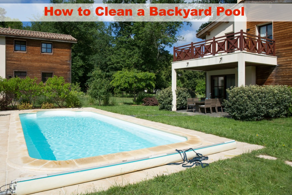 How to Clean a Backyard Pool