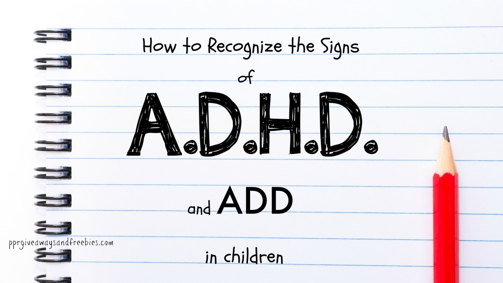 How to Recognize the Signs of ADHD and ADD in children