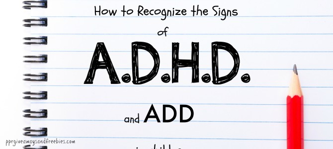 How to Recognize the Signs of ADHD/ADD in Children