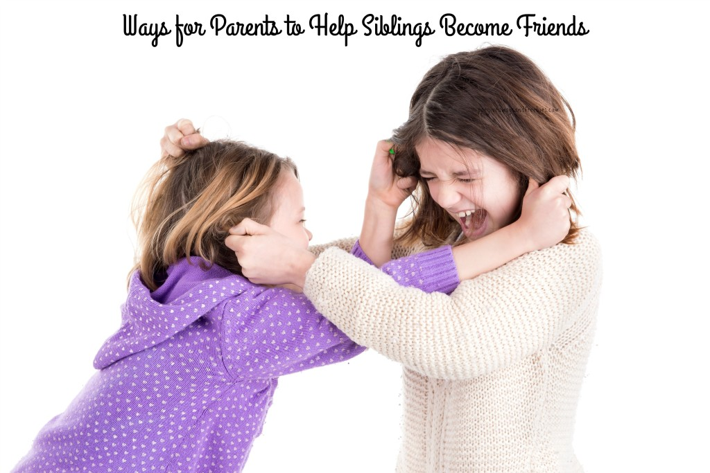 ways for parents to help siblings become friends