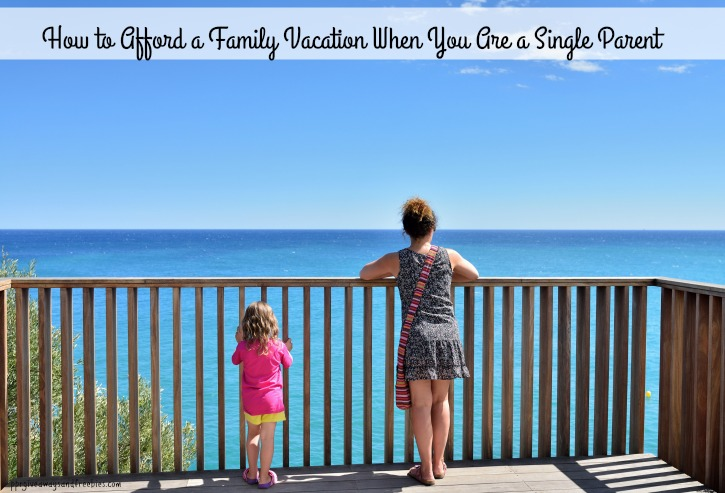 how-to-afford-a-family-vacation-when-you-are-a-single-parent-rs